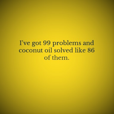 coconut oil solves problems
